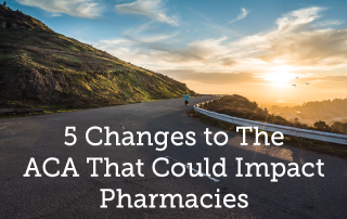 5 Changes to the ACA That Could Impact Pharmacies